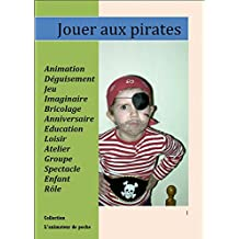 Jouer aux pirates (Collection L'animateur de poche t. 1) (French Edition)