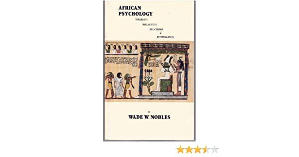 Amazon african psychology toward its reclamation reascension amazon african psychology toward its reclamation reascension and revitalization 9780939205028 wade nobles books fandeluxe Gallery
