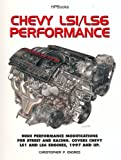 Chevy LS1/LS6 Performance: High Performance Modifications for Street and Racing