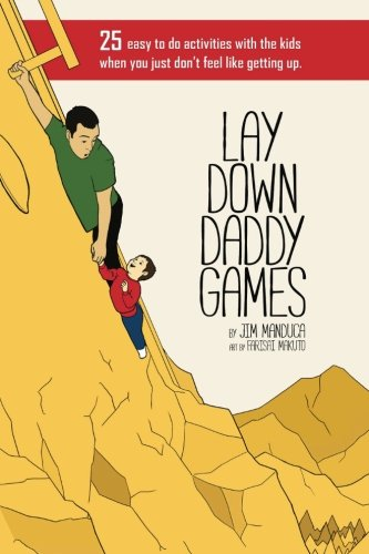 Lay Down Daddy Games: 25 easy to do activities with the kids when you just don
