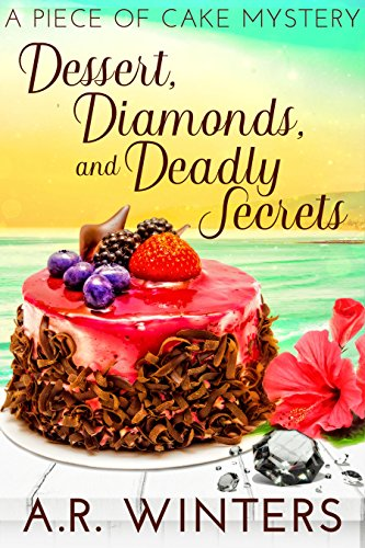 Catching a killer is a piece of cake… Or is it?Dessert, Diamonds and Deadly Secrets: A Piece of Cake Mystery by A.R. Winters