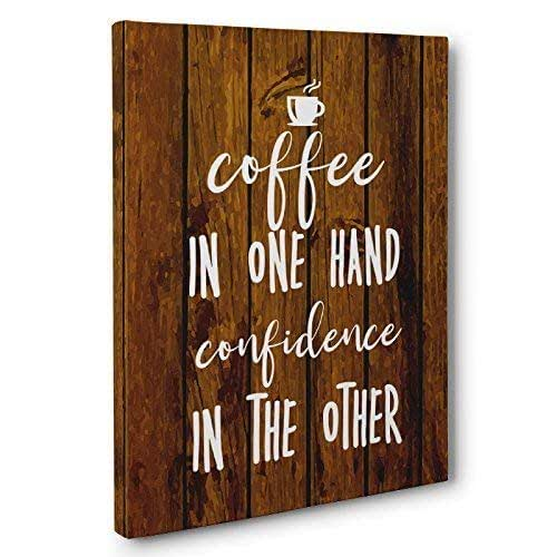 Amazon.com: Coffee In One Hand Confidence In The Other