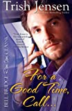 For a Good Time Call, Trish Jensen, 1611942101