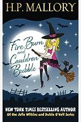 Fire Burn And Cauldron Bubbl (The Jolie Wilkins Series) (Volume 1) Paperback