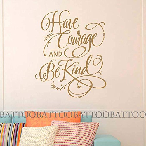 BATTOO Have courage and be kind Girls Wall Art Quote Girls Wall Decal Have courage and be kind Wall Decal Sticker(gold, 16h x13w)
