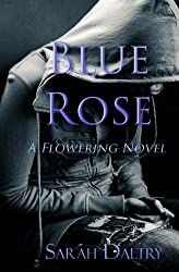 Blue Rose (A Flowering Novel)