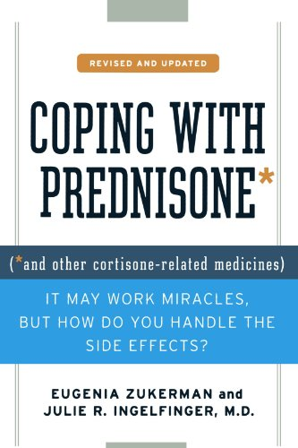 Coping With Prednisone   Revised And Updated    And Other Cortisone Related Medicines