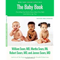 The Baby Book, Revised Edition: Everything You Need to Know About Your Baby f...