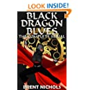 Black Dragon Blues: The Complete Serial