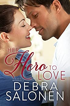 Her Hero to Love (Love, Montana Book 1) by [Salonen, Debra]