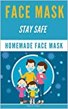 FACE MASK: Stay Safe  Protect Yourself  made a