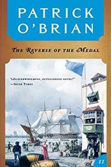 The Reverse of the Medal (Vol. Book 11)  (Aubrey/Maturin Novels) by [O'Brian, Patrick]