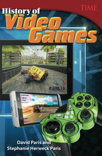 History of Video Games (TIME FOR KIDS Nonfiction Readers) by Teacher Created Materials
