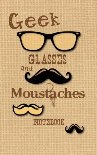 Geek Glasses and Moustaches Notebook: Nerd / Geek Gifts / Gift / Presents ( Moustache Ruled Notebook ) [ British English ] (Kids 'n' - Geek With Glasses