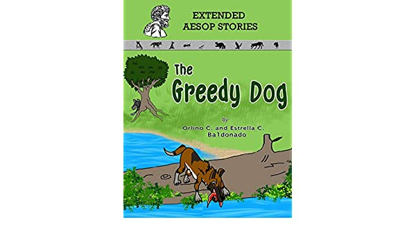 The Greedy Dog (Extended Aesop Story) eBook: Orlino