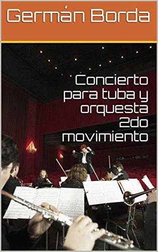 Concierto para tuba y orquesta 2do movimiento (Partituras nº 3) (Spanish Edition)