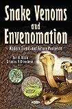 Snake Venoms & Envenomation: Modern Trends & Future Prospects (Medicine and Biology Research Developments)