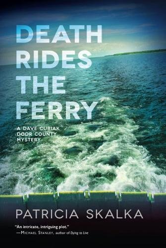Death Rides the Ferry (A Dave Cubiak Door County Mystery)