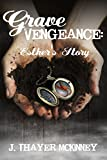 Grave Vengeance: Esther's Story