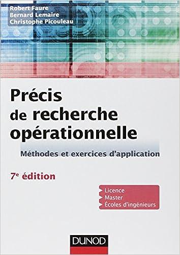 Précis de recherche opérationnelle - 7e éd. - Méthodes et exercices d'application