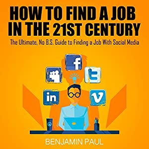 How to Find a Job in the 21st Century Audiobook