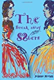 The Break Away Sisters, Jeanine Motha, 1495485943