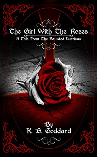 The Girl With The Roses: A Tale From The Haunted Auctions