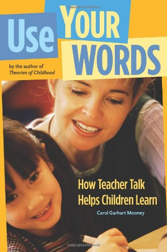 Use Your Words: How Teacher Talk Helps Children Learn (NONE)