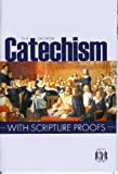 img - for The Shorter Catechism with Scripture Proofs book / textbook / text book
