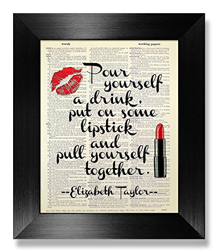 Pour Yourself a Drink Put on Some Lipstick and Pull Yourself Together, Elizabeth Taylor Quote Wall Art, Inspirational Gift for Woman Friend, Master Bedroom Wall Decor, Bathroom Art Poster Print Funny (Pour Yourself A Drink Put On Some Lipstick)
