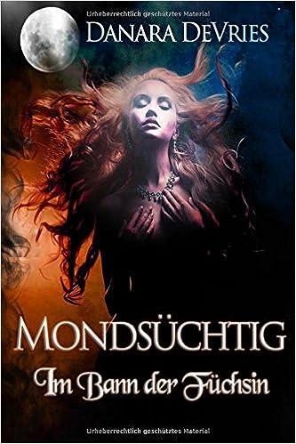 Mondsüchtig: Im Bann der Füchsin (Dark Romance Liebesroman)