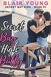 Secret Bay High Bully (Secret Bay High - Book #1)