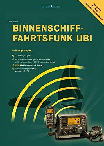 Prüfungsfragen Binnenschifffahrtsfunk UBI: Übungsfragebogen