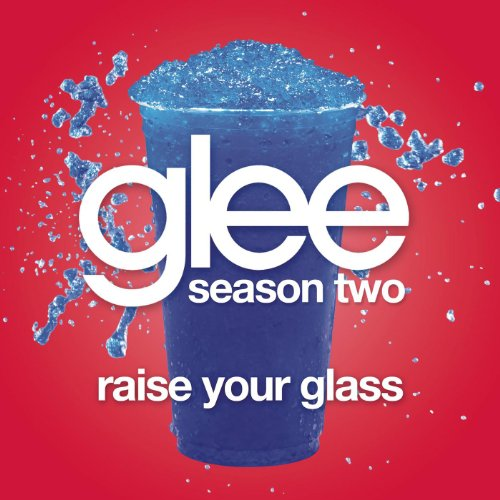 Raise Your Glass (Glee Cast Ve...