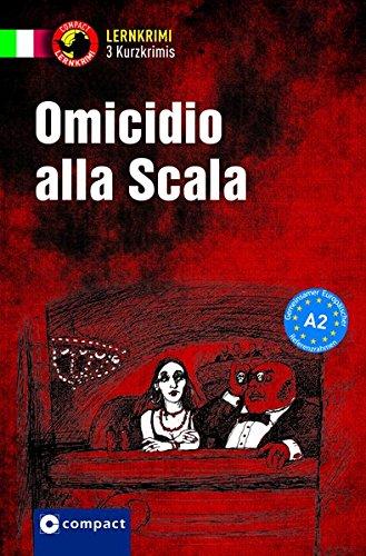 Omicidio Alla Scala  Italienisch A2  Compact Lernkrimi   Kurzkrimis