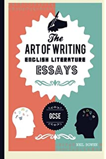 the art of writing english literature essays for a level and  the art of writing english literature essays for gcse the art of writing essays