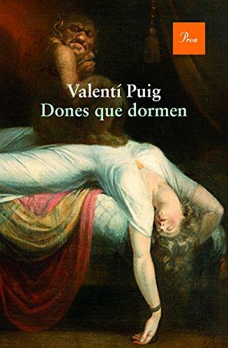 Descargar Libro Dones Que Dormen Valentí Puig Mas