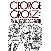 George Grosz: An Autobiography