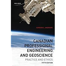 Canadian Professional Engineering and Geoscience Practice and Ethics