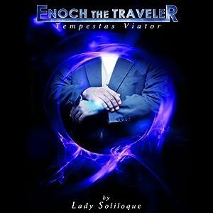 Enoch the Traveler: Tempestas Viator Audiobook