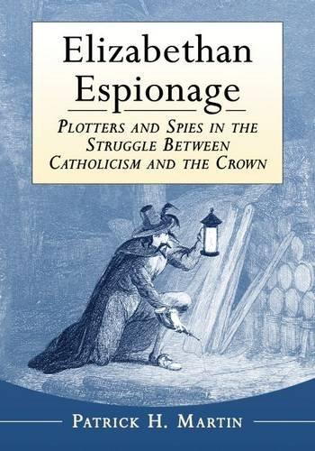 Martin, P: Elizabethan Espionage: Amazon.es: Martin, Patrick H ...