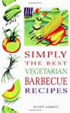 Simply The Best Vegetarian Barbecue Recipes, Wendy Hobson, 0572024185