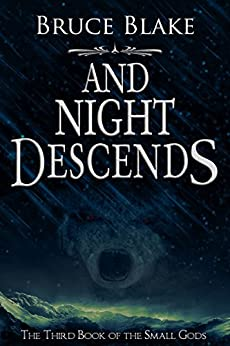 And Night Descends  (The Third Book of the Small Gods Series) by [Blake, Bruce]