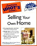 by Wuorio, Jeffrey J., forsalebyowner.com, Layton Turner, Marci The Complete Idiot's Guide to Selling your Own Home (2005) Paperback
