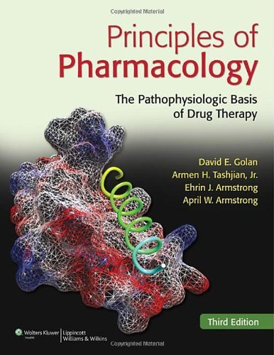 By David Golan - Principles of Pharmacology: The Pathophysiologic Basis of Drug Therapy: 3rd (third) Edition PDF