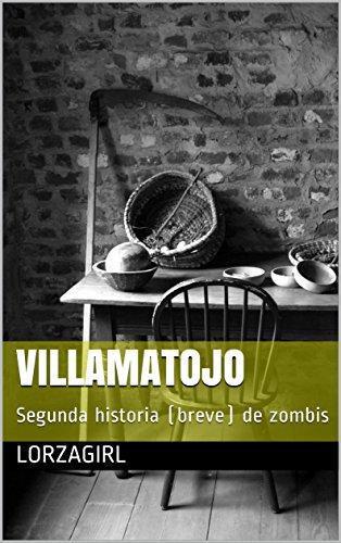 Villamatojo: Segunda historia (breve) de zombis (Spanish Edition) ()
