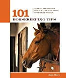 img - for 101 Horsekeeping Tips: Simple Strategies for a Safer and More Efficient Stable (101 Tips) by Jessie C. Shiers (2005-12-01) book / textbook / text book
