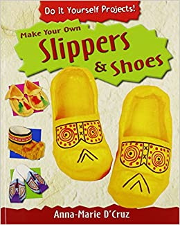Buy make your own slippers and shoes do it yourself projects buy make your own slippers and shoes do it yourself projects book online at low prices in india make your own slippers and shoes do it yourself solutioingenieria Images