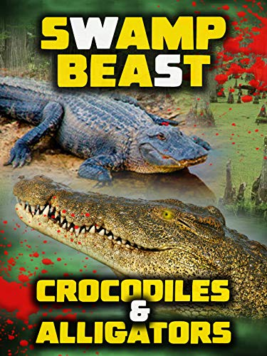Swamp Beast: Crocodiles and Alligators