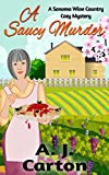 Search : A Saucy Murder: A Sonoma Wine Country Cozy Mystery (Sonoma Wine Country Cozy Mysteries Book 2)